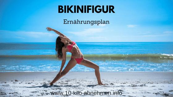 Bikinifigur Ernährungsplan
