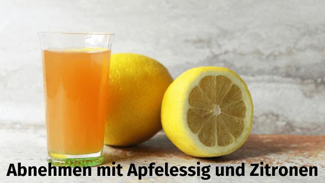 Abnehmen mit Apfelessig und Zitronen